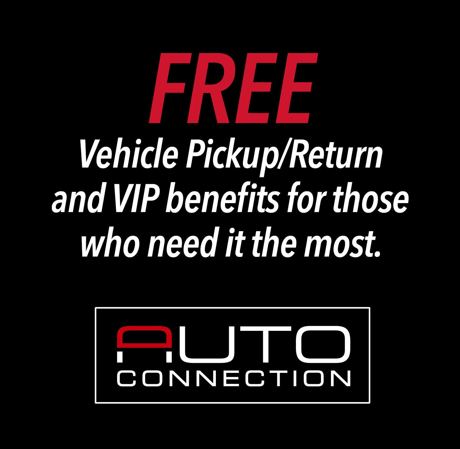 Free Vehicle Pickup/Return Service